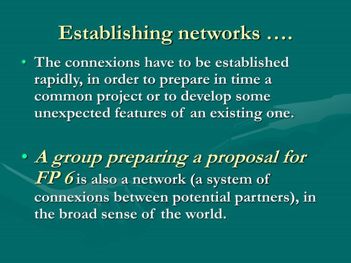 Establishing networks ….