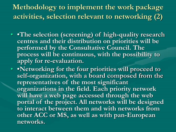 Methodology to implement the work package activities, selection relevant to networking (2)