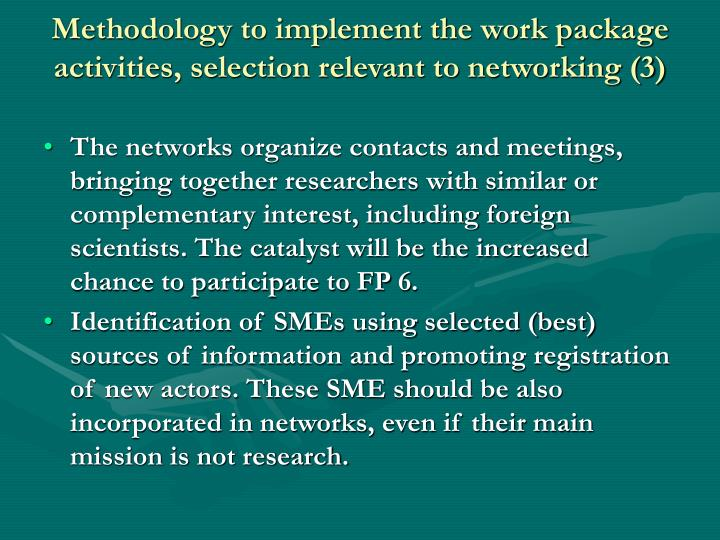 Methodology to implement the work package activities, selection relevant to networking (3)