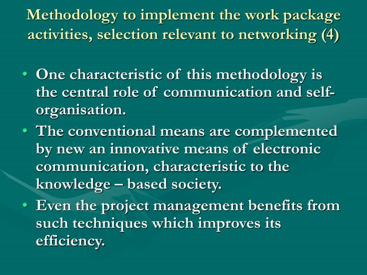 Methodology to implement the work package activities, selection relevant to networking (4)