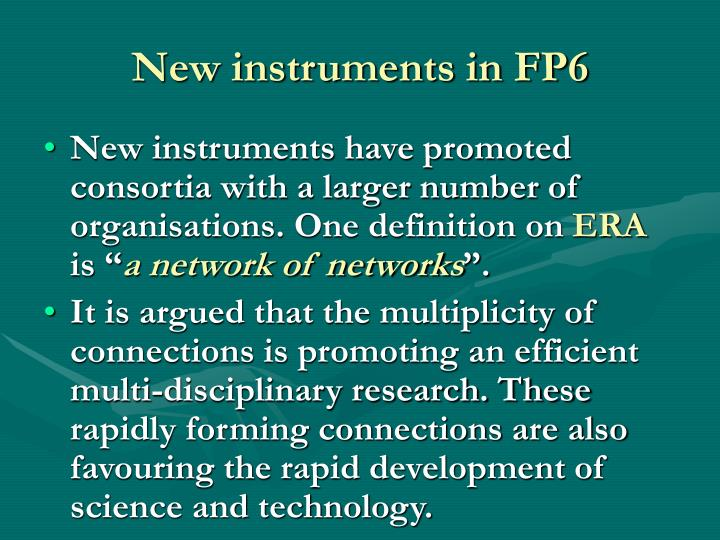 New instruments in FP6