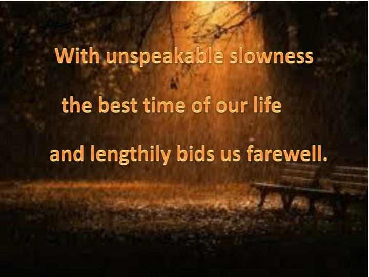 With unspeakable slowness