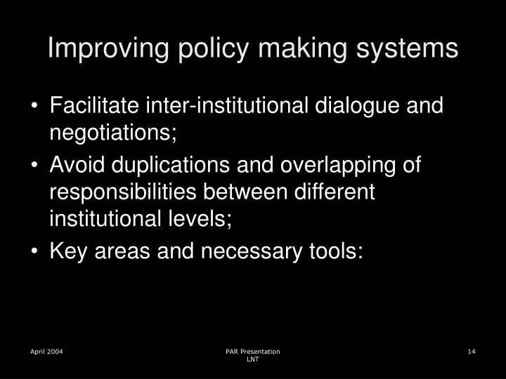 Improving policy making systems
