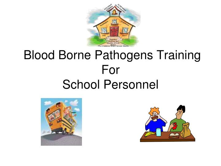 Blood borne pathogens training for school personnel