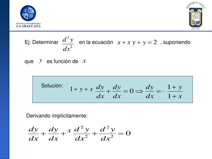 Ej: Determinar              en la ecuación                                , suponiendo