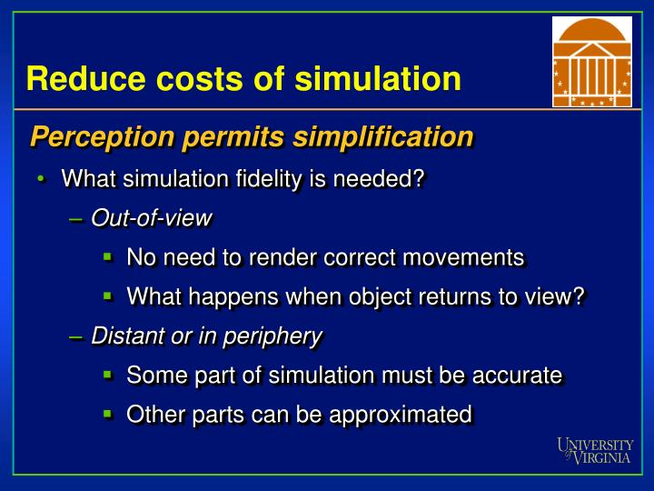 Reduce costs of simulation