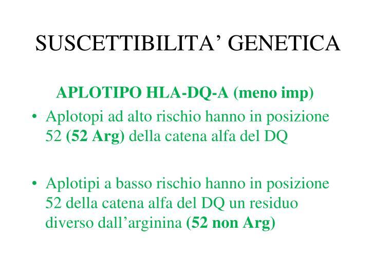 SUSCETTIBILITA' GENETICA