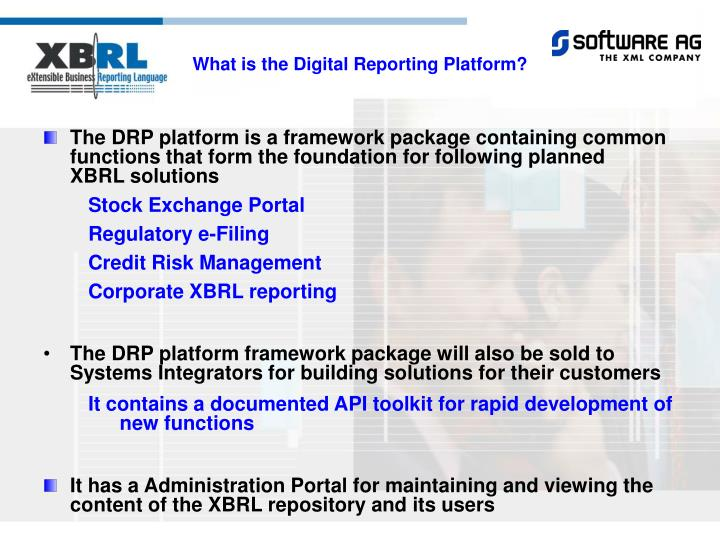 The DRP platform is a framework package containing common functions that form the foundation for following planned