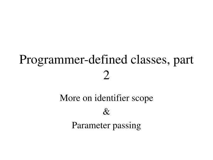 Programmer defined classes part 2