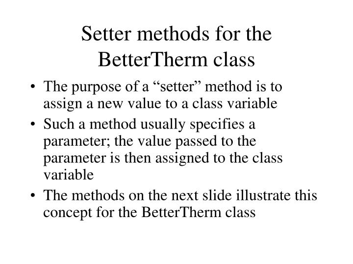 Setter methods for the BetterTherm class