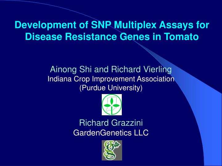 Development of snp multiplex assays for disease resistance genes in tomato