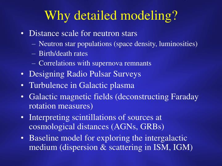 Why detailed modeling?