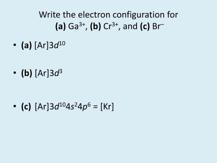 Write the electron configuration for