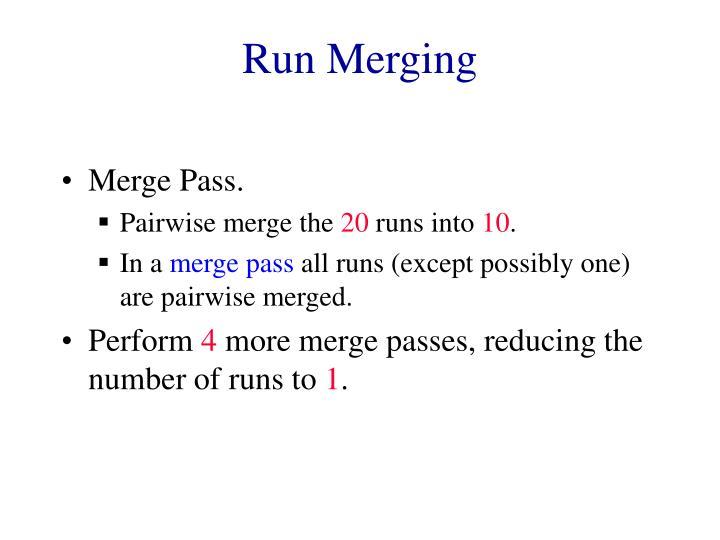 Run Merging