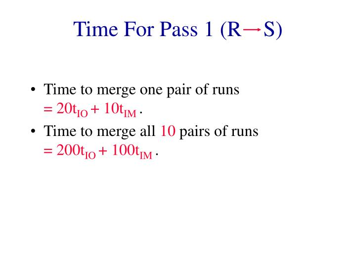Time For Pass 1 (R    S)