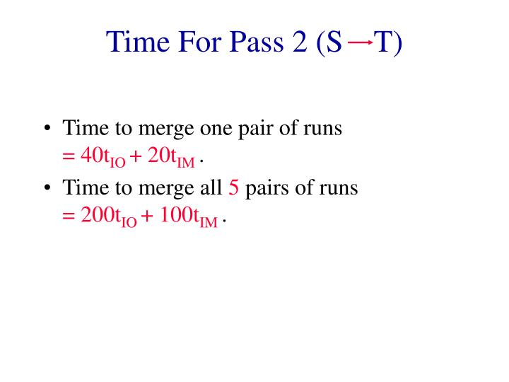 Time For Pass 2 (S    T)