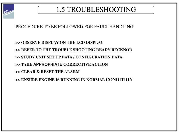 1.5 TROUBLESHOOTING