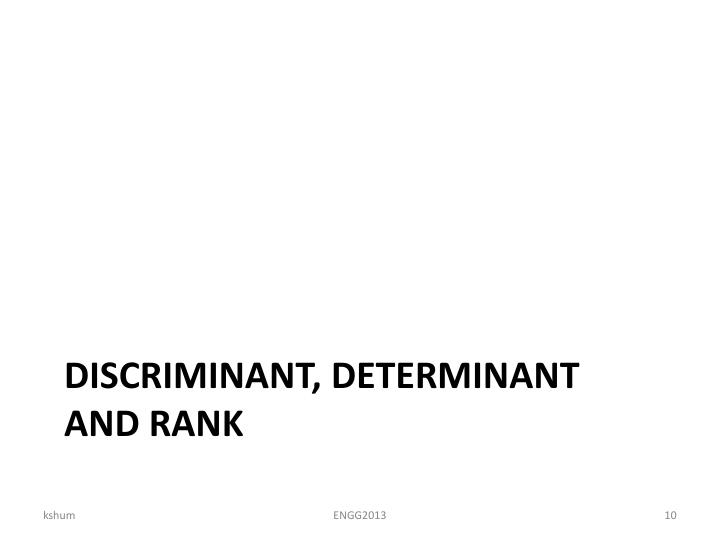 DISCRIMINANT, DETERMINANT AND RANK