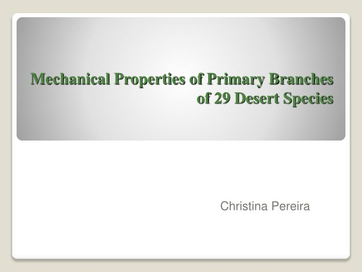 Mechanical properties of primary branches of 29 desert species