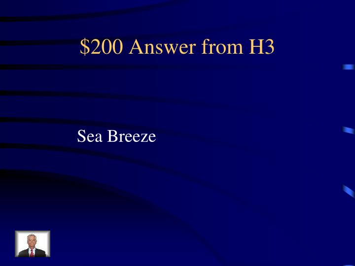 $200 Answer from H3