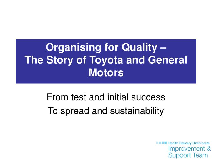 Ppt Organising For Quality The Story Of Toyota And General Motors Powerpoint Presentation