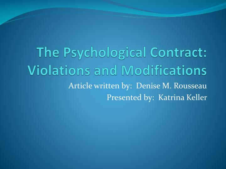 The Psychological Contract: Violations and Modifications