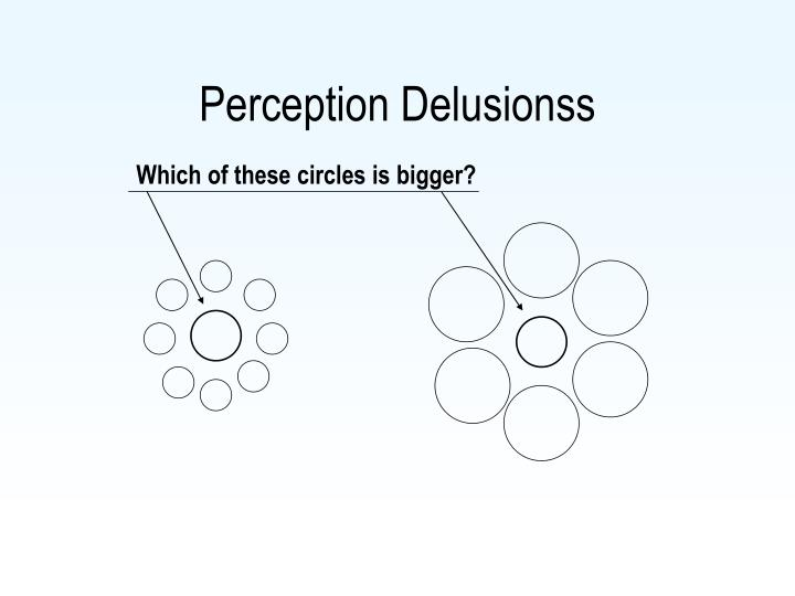 Perception Delusionss