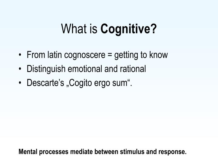 What is cognitive