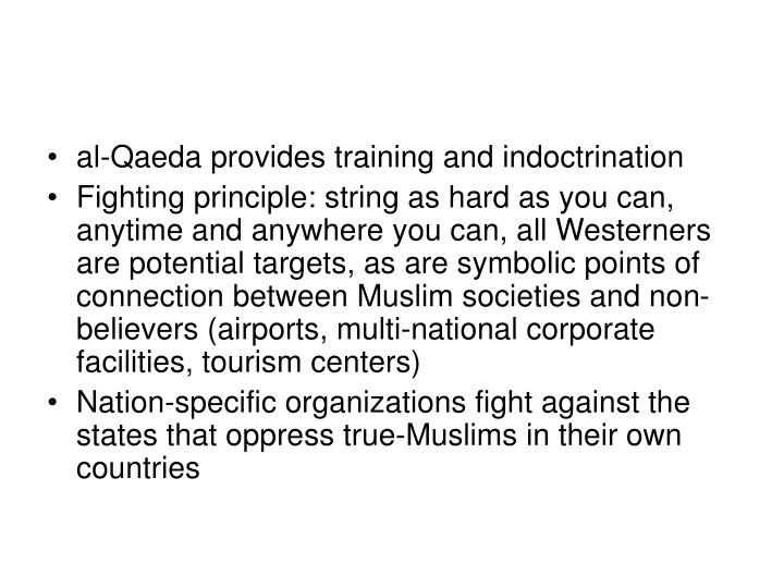 al-Qaeda provides training and indoctrination