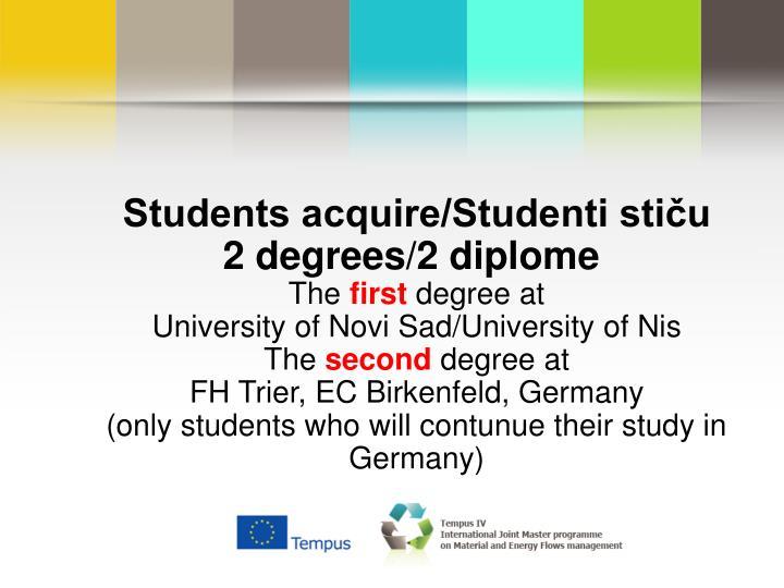 Students acquire/Studenti stiču 2degrees/2diplome