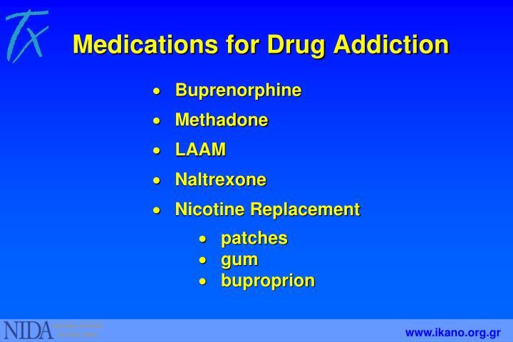 Medications for Drug Addiction