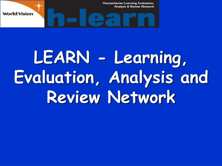 LEARN - Learning, Evaluation, Analysis and Review Network