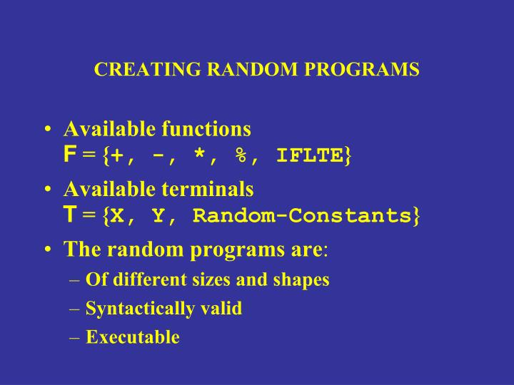CREATING RANDOM PROGRAMS