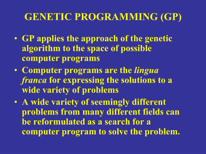 GENETIC PROGRAMMING (GP)