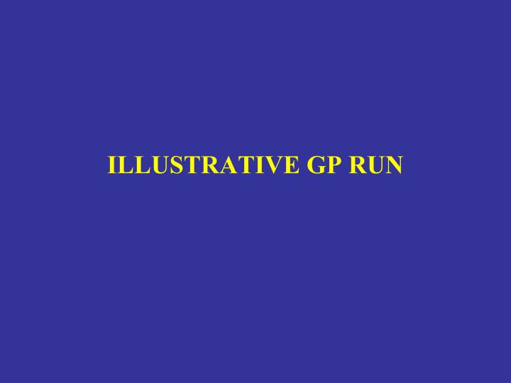 ILLUSTRATIVE GP RUN