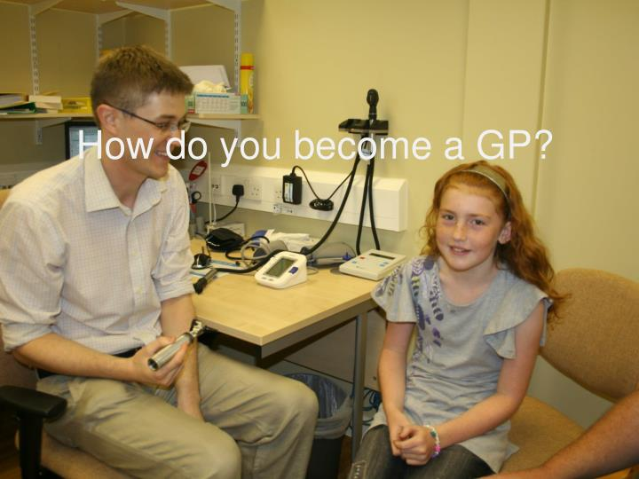 How do you become a GP?