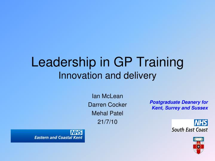 Leadership in gp training innovation and delivery