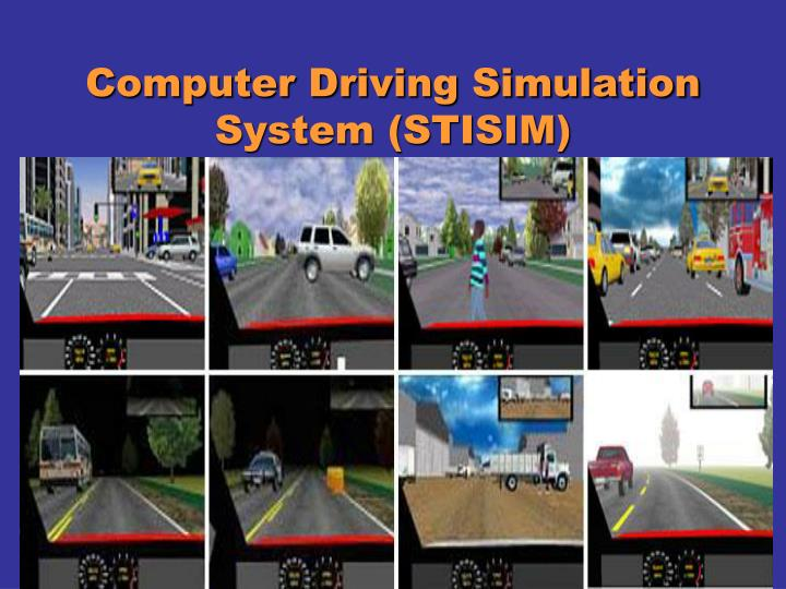 Computer Driving Simulation System (STISIM)