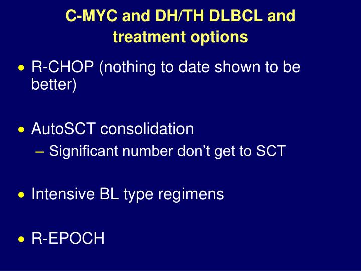 C-MYC and DH/TH DLBCL and treatment options