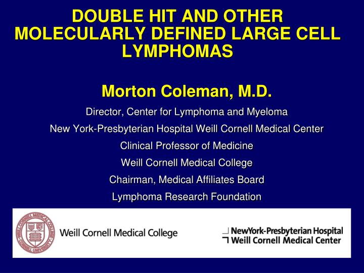 Double hit and other molecularly defined large cell lymphomas