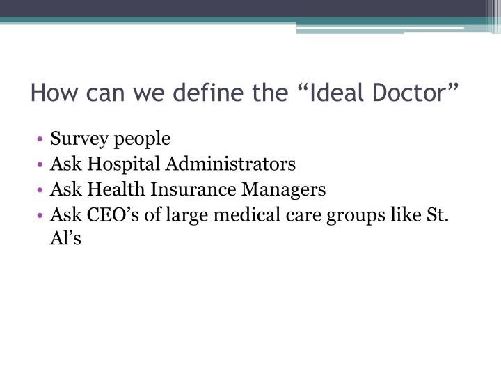 "How can we define the ""Ideal Doctor"""