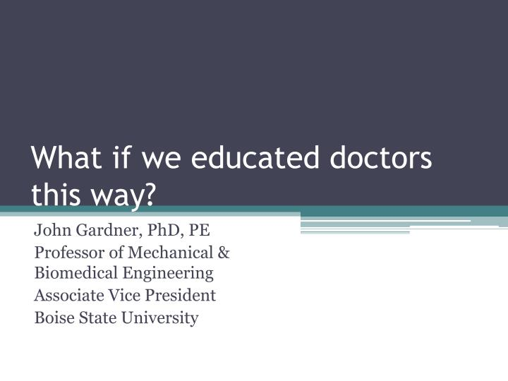 What if we educated doctors this way