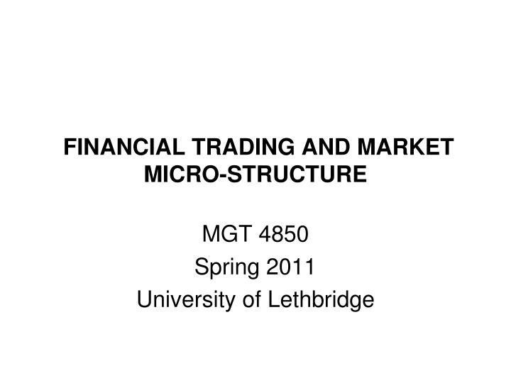 FINANCIAL TRADING AND MARKET MICRO-STRUCTURE