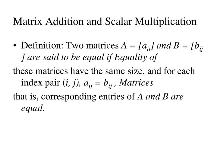 Matrix Addition and Scalar Multiplication