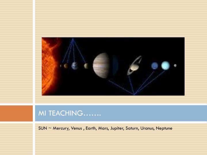 MI TEACHING…….