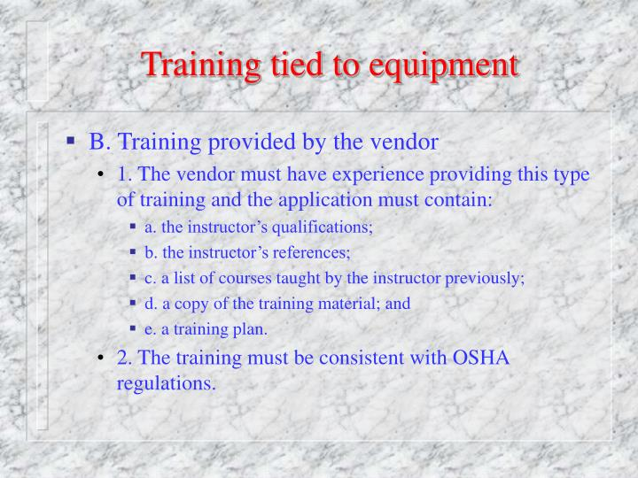 Training tied to equipment