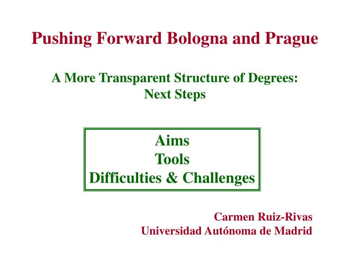 Pushing forward bologna and prague a more transparent structure of degrees next steps
