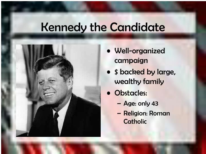 Kennedy the Candidate