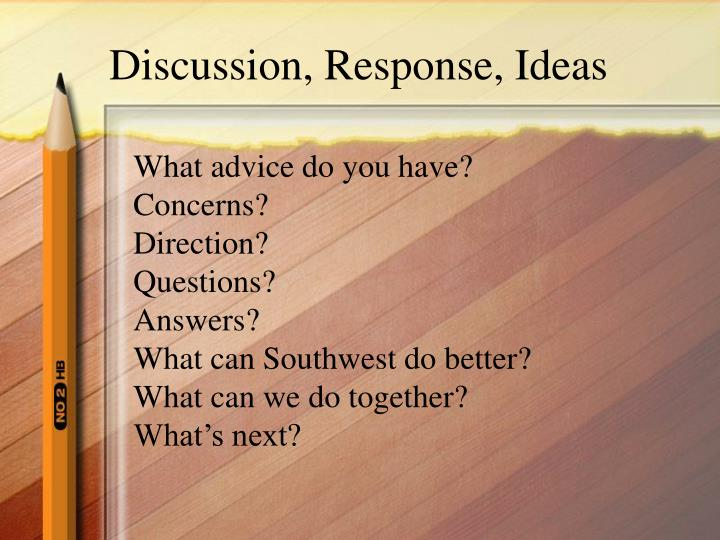 Discussion, Response, Ideas