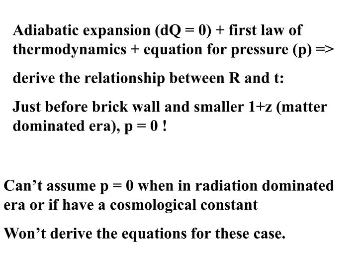 Adiabatic expansion (dQ = 0) + first law of thermodynamics + equation for pressure (p) =>